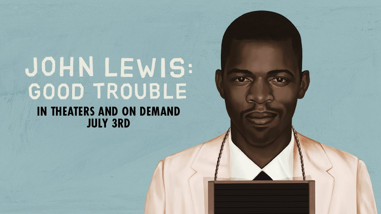 John Lewis Good Trouble
